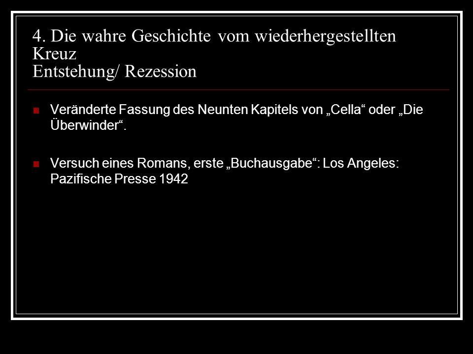 4. Die wahre Geschichte vom wiederhergestellten Kreuz Entstehung/ Rezession Veränderte Fassung des Neunten Kapitels von Cella oder Die Überwinder. Ver
