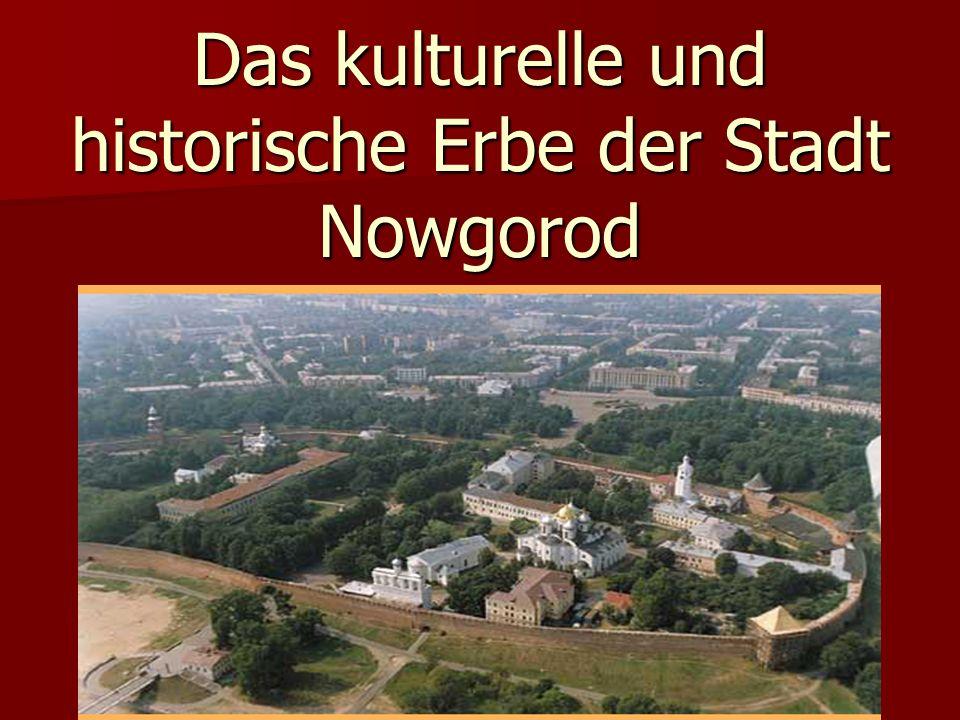 Das kulturelle und historische Erbe der Stadt Nowgorod