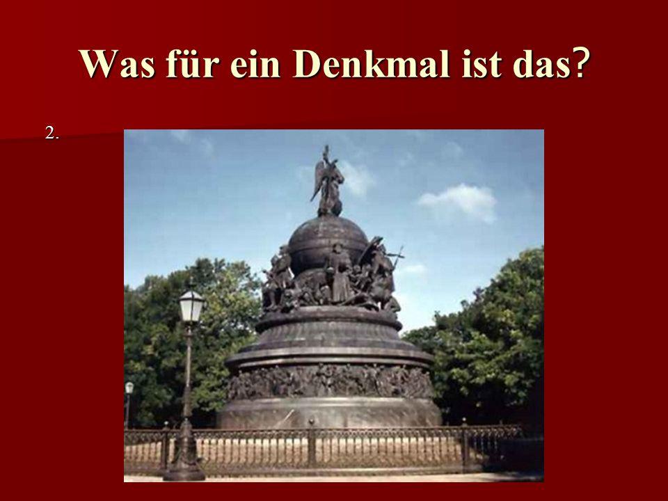 2. 2. Was für ein Denkmal ist das ?