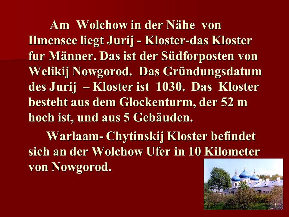 Am Wolchow in der Nähe von Ilmensee liegt Jurij - Kloster-das Kloster fur Männer.