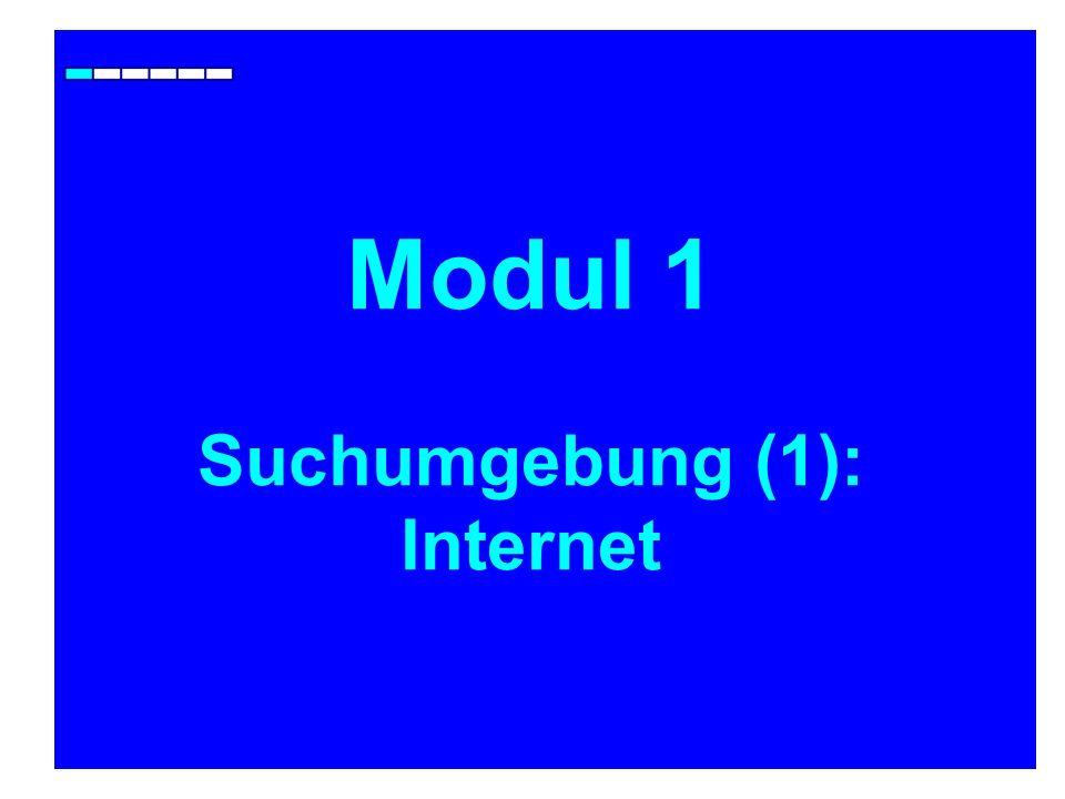 Modul 1 Suchumgebung (1): Internet