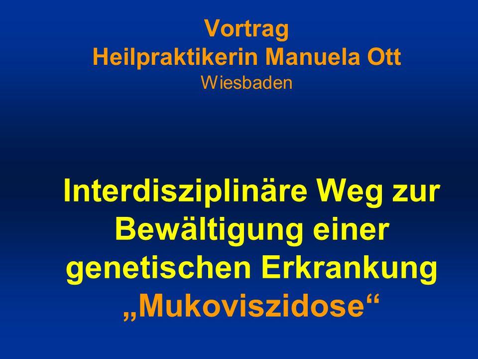 Vortrag Heilpraktikerin Manuela Ott Wiesbaden Interdisziplinäre Weg zur Bewältigung einer genetischen Erkrankung Mukoviszidose