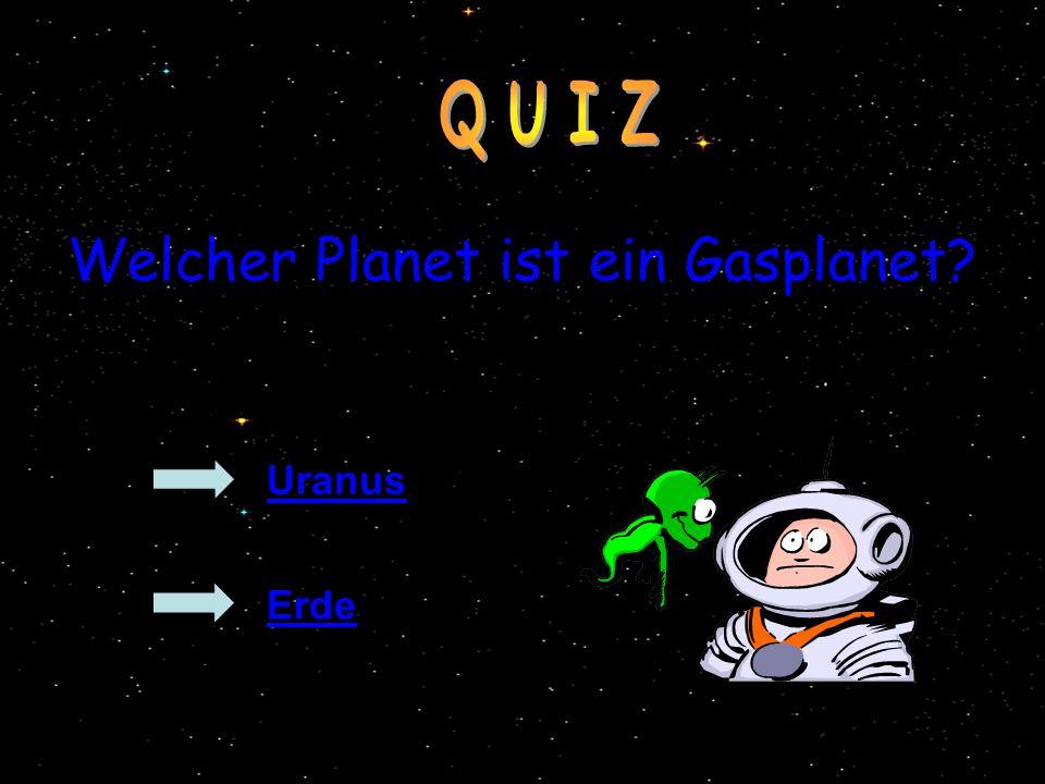 Welcher Planet ist ein Gasplanet? Uranus Erde