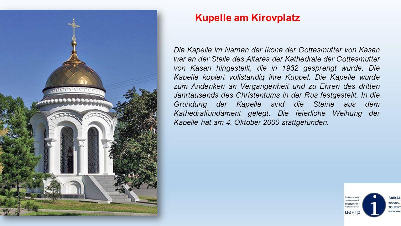 Kupelle am Kirovplatz Die Kapelle im Namen der Ikone der Gottesmutter von Kasan war an der Stelle des Altares der Kathedrale der Gottesmutter von Kasa