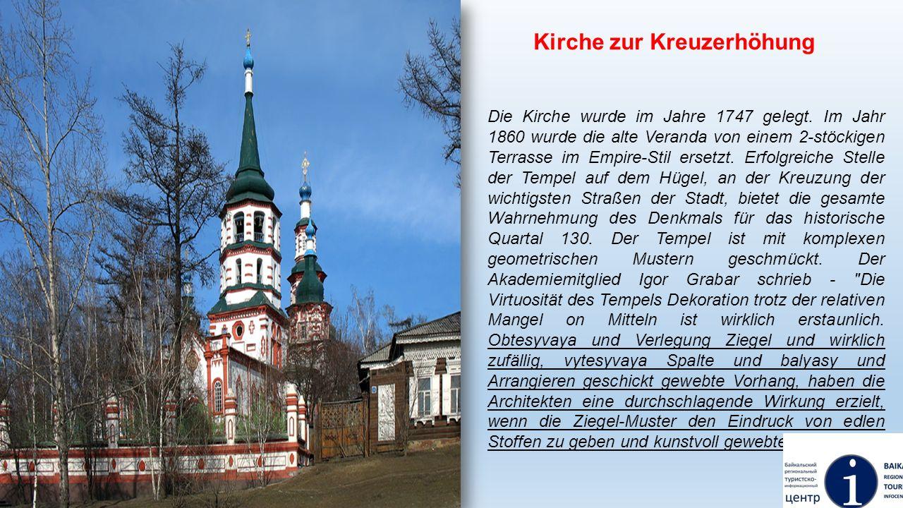 Kirche zur Kreuzerhöhung Die Kirche wurde im Jahre 1747 gelegt. Im Jahr 1860 wurde die alte Veranda von einem 2-stöckigen Terrasse im Empire-Stil erse