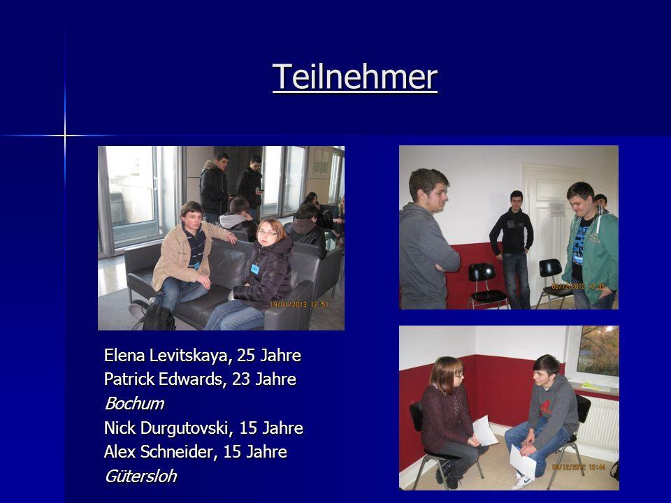 Teilnehmer Elena Levitskaya, 25 Jahre Patrick Edwards, 23 Jahre Bochum Nick Durgutovski, 15 Jahre Alex Schneider, 15 Jahre Gütersloh