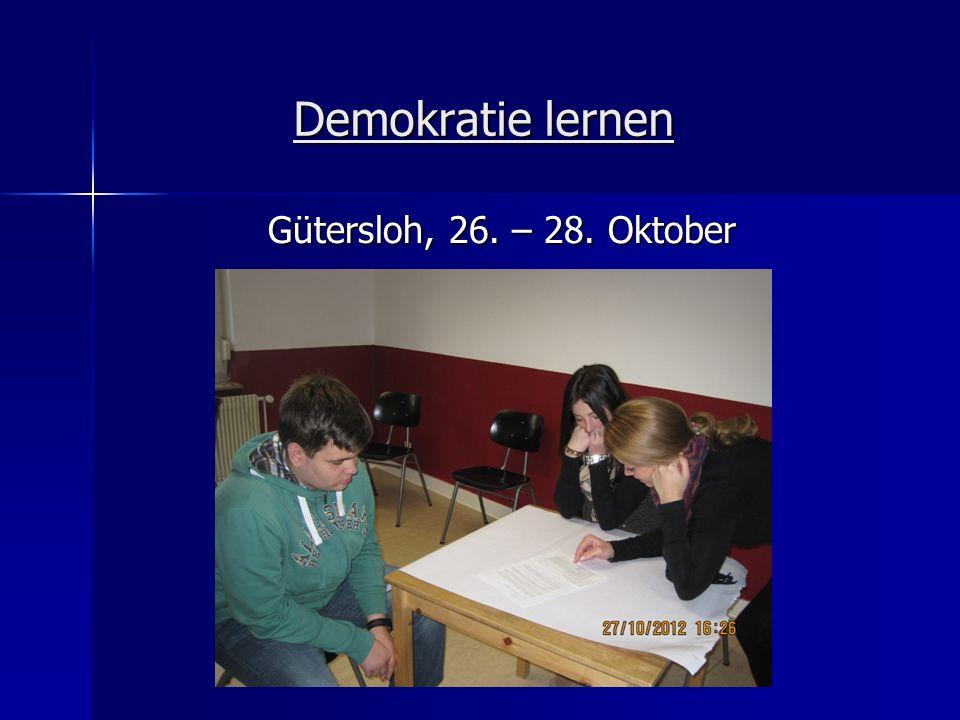 Demokratie lernen Gütersloh, 26. – 28. Oktober Gütersloh, 26. – 28. Oktober