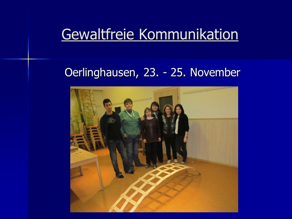 Gewaltfreie Kommunikation Oerlinghausen, 23. - 25. November Oerlinghausen, 23. - 25. November