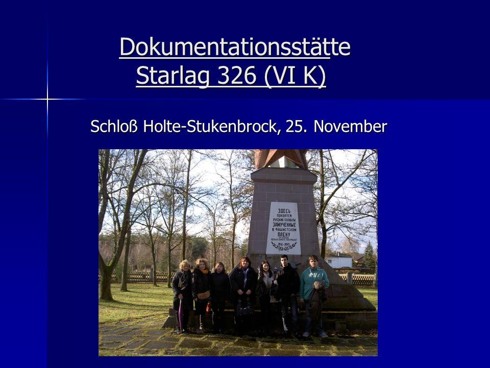 Dokumentationsstätte Starlag 326 (VI K) Dokumentationsstätte Starlag 326 (VI K) Schloß Holte-Stukenbrock, 25. November Schloß Holte-Stukenbrock, 25. N