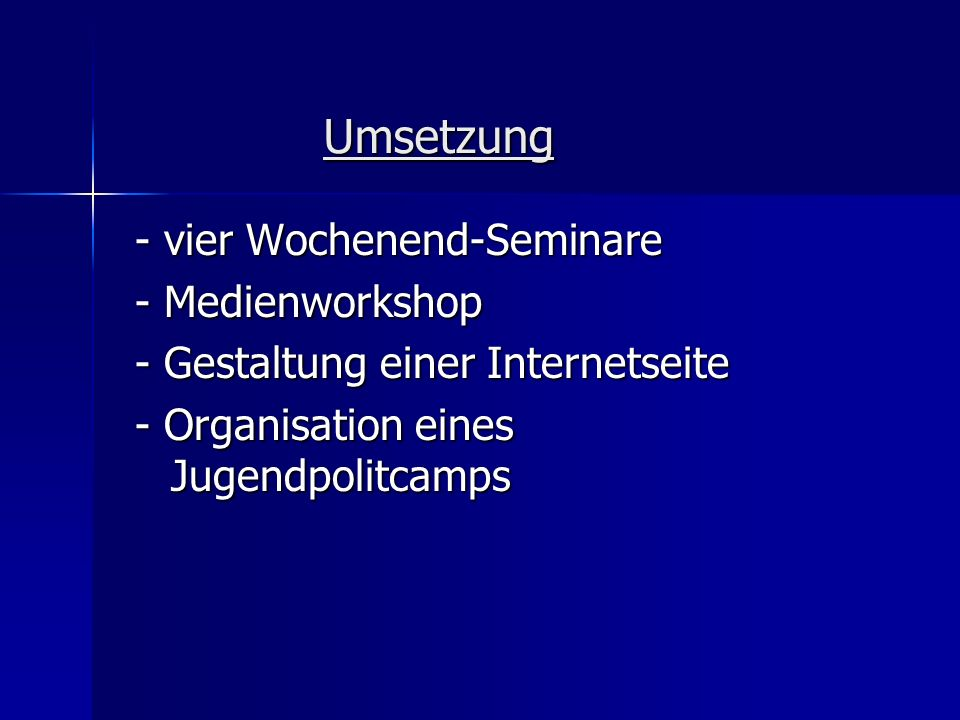 Umsetzung - vier Wochenend-Seminare - vier Wochenend-Seminare - Medienworkshop - Medienworkshop - Gestaltung einer Internetseite - Gestaltung einer In