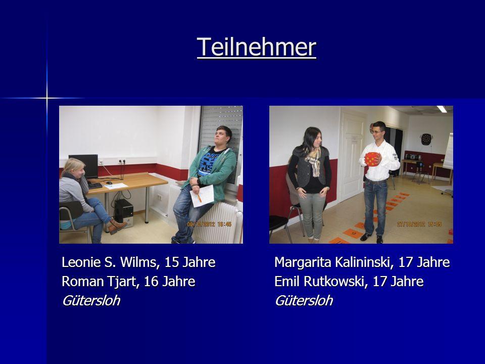 Teilnehmer Leonie S. Wilms, 15 Jahre Roman Tjart, 16 Jahre Gütersloh Margarita Kalininski, 17 Jahre Emil Rutkowski, 17 Jahre Gütersloh