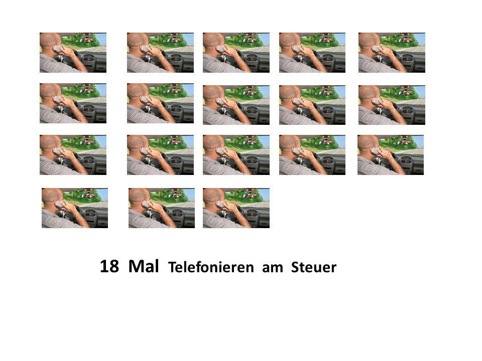 18 Mal Telefonieren am Steuer