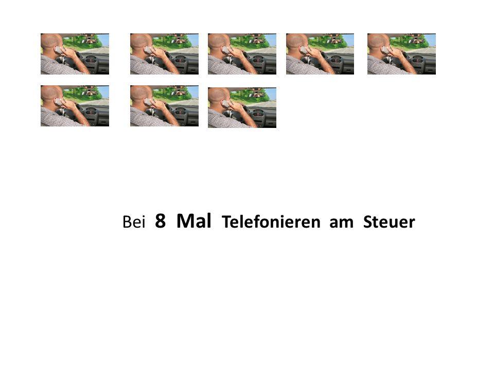 Bei 8 Mal Telefonieren am Steuer