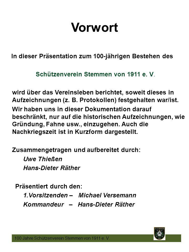 Vorwort In dieser Präsentation zum 100-jährigen Bestehen des Schützenverein Stemmen von 1911 e.