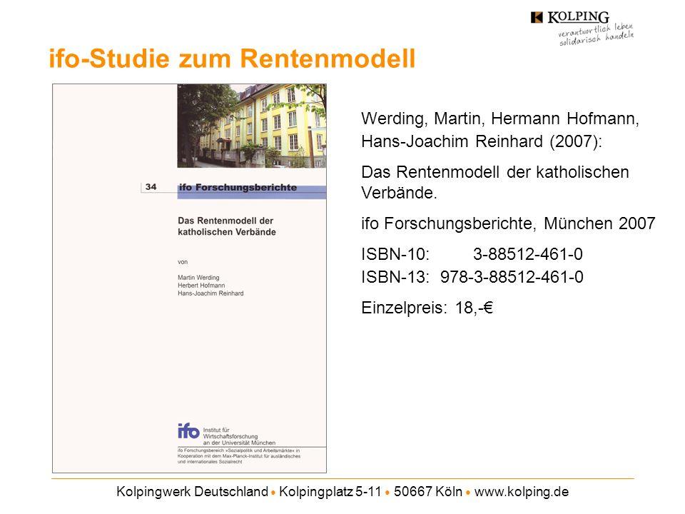 Kolpingwerk Deutschland Kolpingplatz 5-11 50667 Köln www.kolping.de Werding, Martin, Hermann Hofmann, Hans-Joachim Reinhard (2007): Das Rentenmodell der katholischen Verbände.