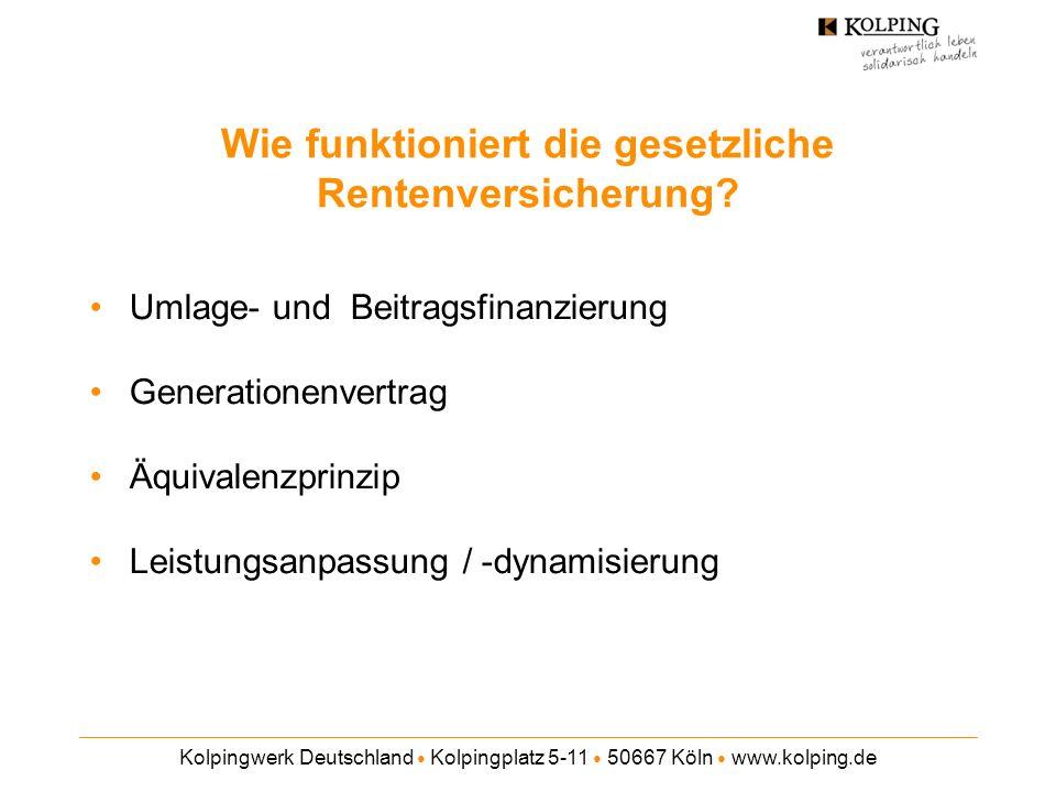 Kolpingwerk Deutschland Kolpingplatz 5-11 50667 Köln www.kolping.de Wie funktioniert die gesetzliche Rentenversicherung.