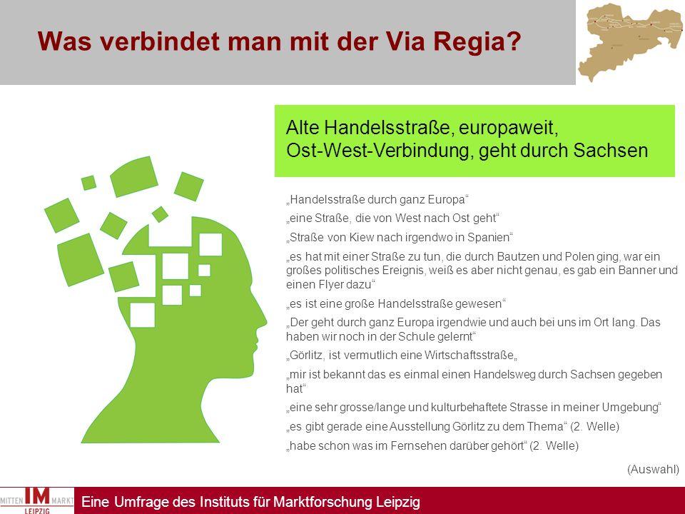 Eine Umfrage des Instituts für Marktforschung Leipzig Alte Handelsstraße, europaweit, Ost-West-Verbindung, geht durch Sachsen Handelsstraße durch ganz