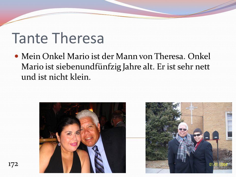 Tante Theresa Mein Onkel Mario ist der Mann von Theresa.