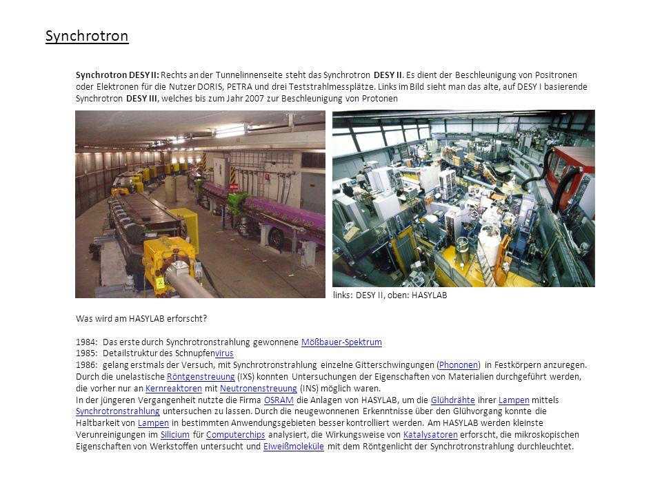 Synchrotron Synchrotron DESY II: Rechts an der Tunnelinnenseite steht das Synchrotron DESY II. Es dient der Beschleunigung von Positronen oder Elektro