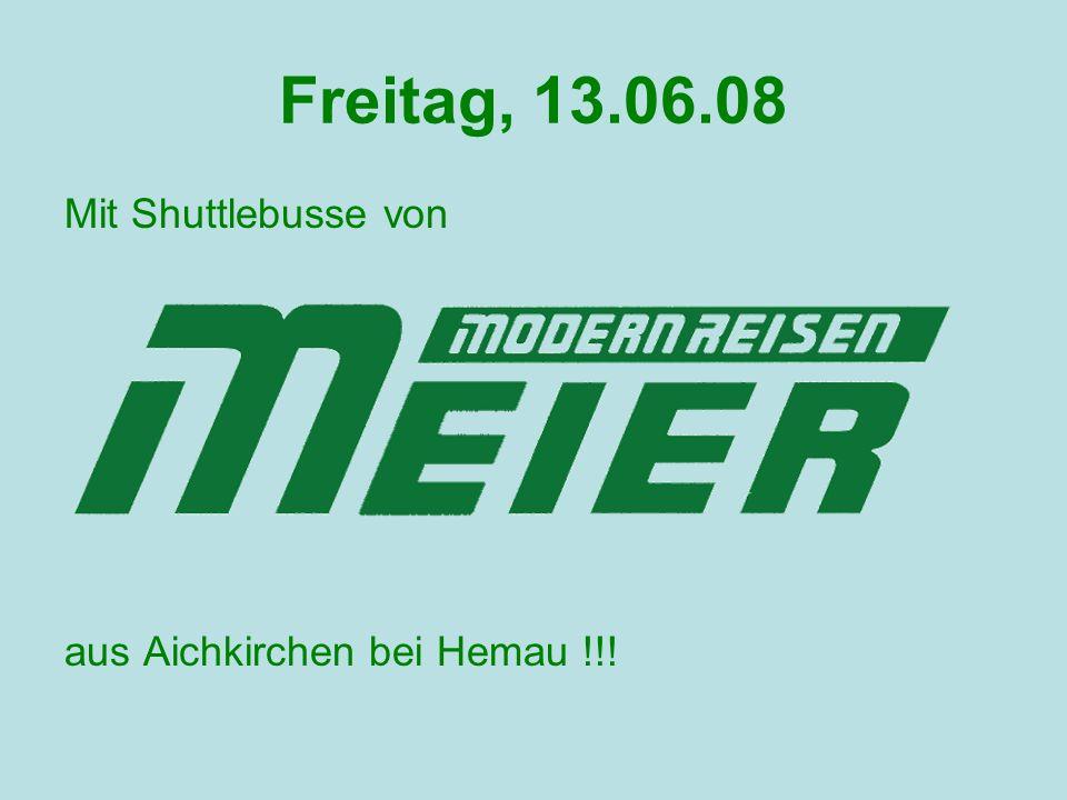 Freitag, 13.06.08 Route 1 120.00 UhrKottingwörth, BHSt.