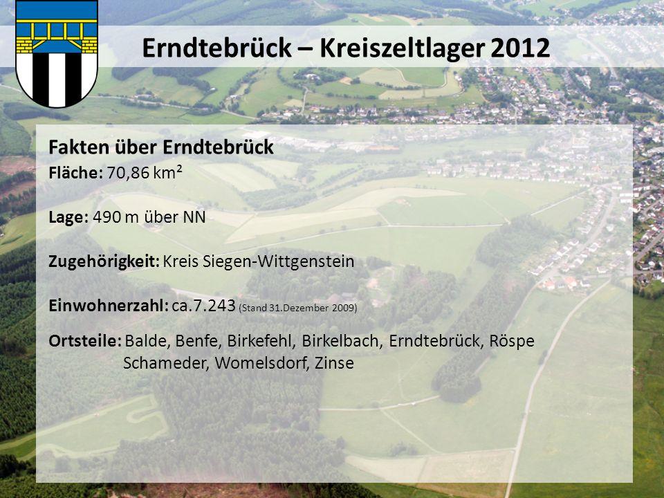 Erndtebrück – Kreiszeltlager 2012 Fakten über Erndtebrück Fläche: 70,86 km² Lage: 490 m über NN Zugehörigkeit: Kreis Siegen-Wittgenstein Einwohnerzahl