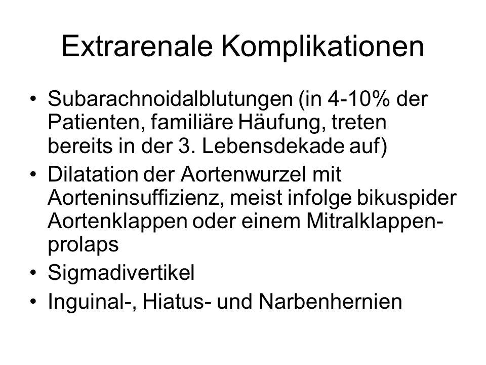 Extrarenale Komplikationen Subarachnoidalblutungen (in 4-10% der Patienten, familiäre Häufung, treten bereits in der 3. Lebensdekade auf) Dilatation d