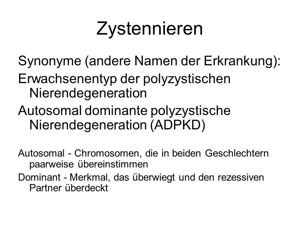Symptome bei Zystennierenerkrankten Hypertonie (70 - 90 %) Makrohämaturie mit und ohne Schmerzen bei Zystenniereneinblutung (30 - 40 %) Nephrolithiasis (Urat-, Magnesium- Ammonium-Phosphat- und Kalziumoxalat- steine), bedingt durch Stagnation des Urins in den deformierten Nierenkelchen