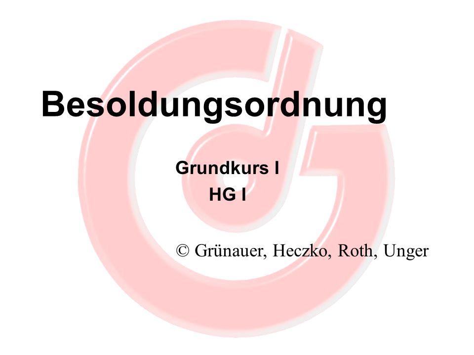 Besoldungsordnung Grundkurs I HG I © Grünauer, Heczko, Roth, Unger