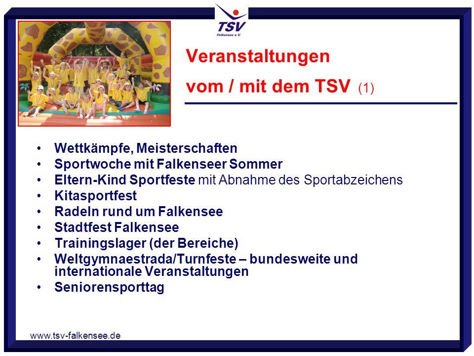 www.tsv-falkensee.de Wettkämpfe, Meisterschaften Sportwoche mit Falkenseer Sommer Eltern-Kind Sportfeste mit Abnahme des Sportabzeichens Kitasportfest