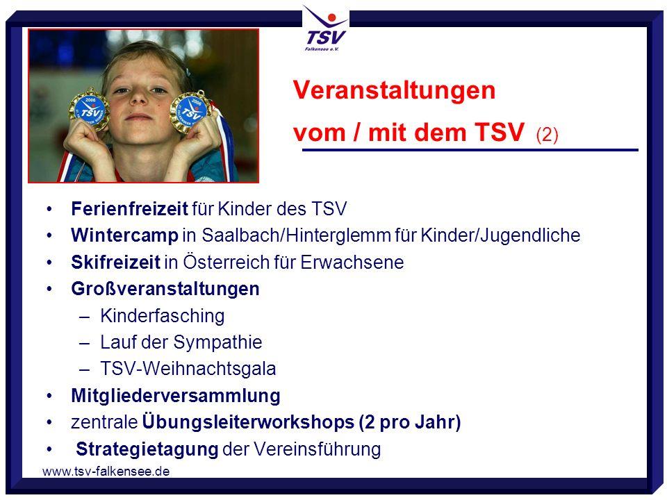 www.tsv-falkensee.de Ferienfreizeit für Kinder des TSV Wintercamp in Saalbach/Hinterglemm für Kinder/Jugendliche Skifreizeit in Österreich für Erwachsene Großveranstaltungen –Kinderfasching –Lauf der Sympathie –TSV-Weihnachtsgala Mitgliederversammlung zentrale Übungsleiterworkshops (2 pro Jahr) Strategietagung der Vereinsführung Veranstaltungen vom / mit dem TSV (2)