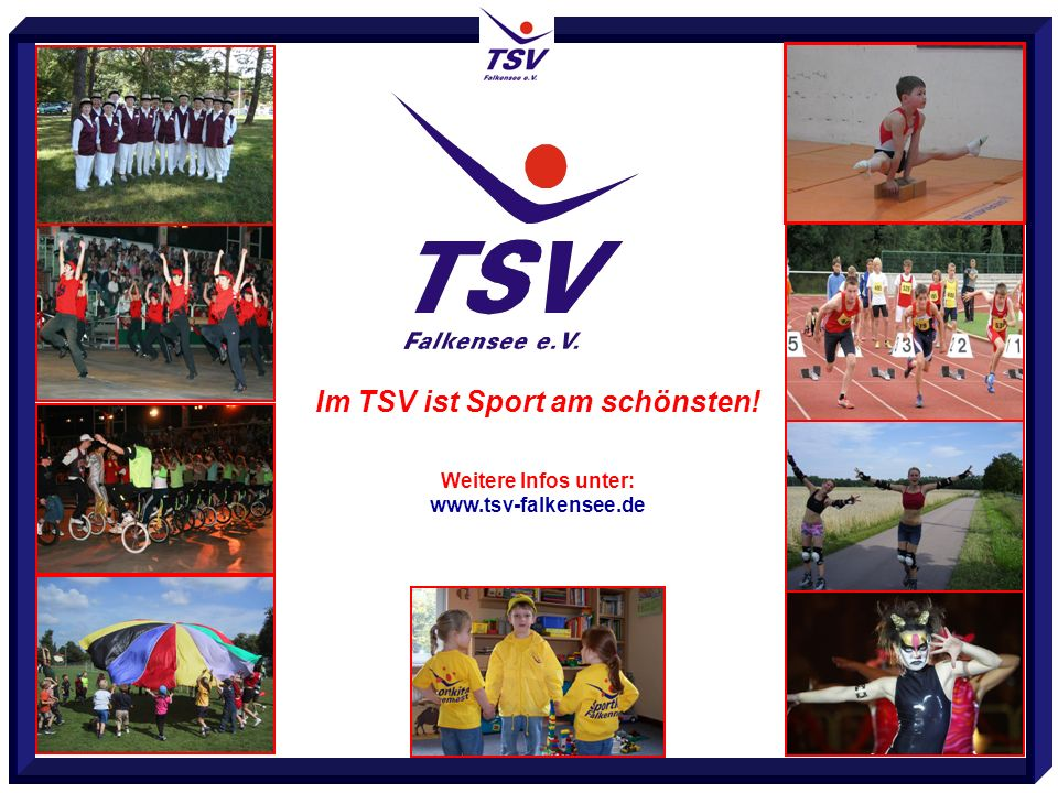 www.tsv-falkensee.de Im TSV ist Sport am schönsten! Weitere Infos unter: www.tsv-falkensee.de