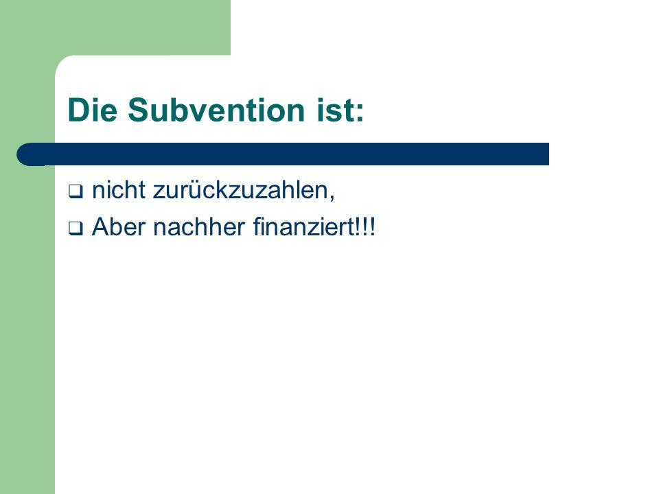 Größe der Subvention: 40% der gesamt abrechenbaren Kosten der Investition (50% oder 60%).
