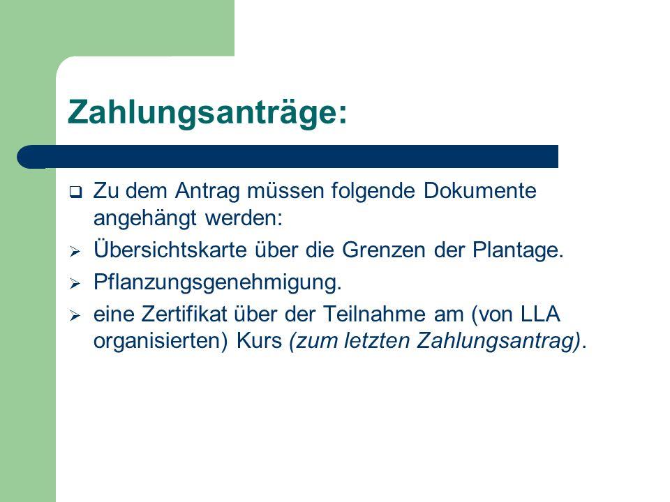 Zahlungsanträge: Zu dem Antrag müssen folgende Dokumente angehängt werden: Übersichtskarte über die Grenzen der Plantage.