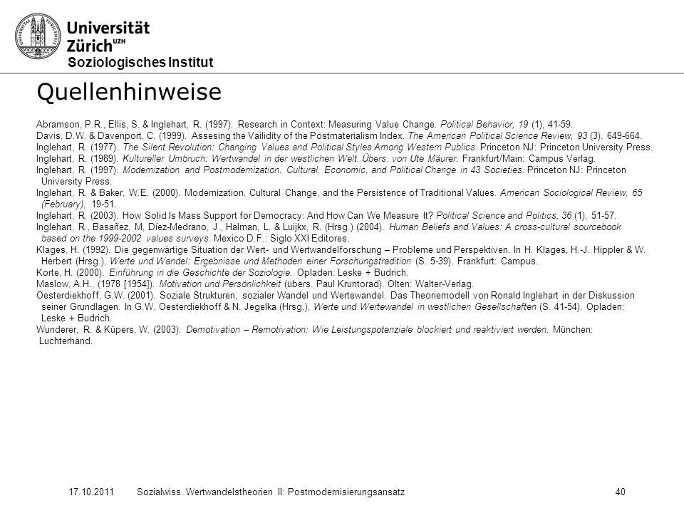 Soziologisches Institut 17.10.2011Sozialwiss. Wertwandelstheorien II: Postmodernisierungsansatz40 Quellenhinweise Abramson, P.R., Ellis, S. & Inglehar