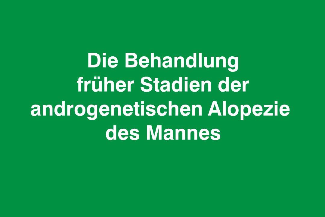 Die Behandlung früher Stadien der androgenetischen Alopezie des Mannes