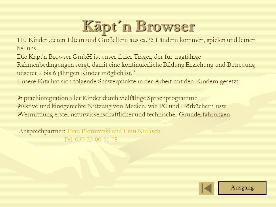 Käpt´n Browser 110 Kinder,deren Eltern und Großeltern aus ca.26 Ländern kommen, spielen und lernen bei uns.