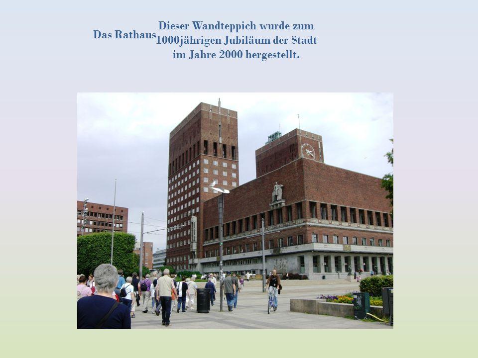 Das Rathaus Dieser Wandteppich wurde zum 1000jährigen Jubiläum der Stadt im Jahre 2000 hergestellt.