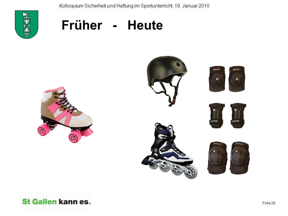 Folie 26 Kolloquium Sicherheit und Haftung im Sportunterricht, 19. Januar 2010 Früher - Heute