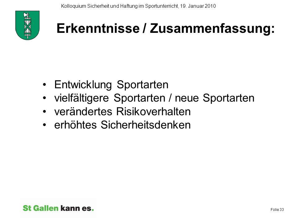 Folie 33 Kolloquium Sicherheit und Haftung im Sportunterricht, 19. Januar 2010 Erkenntnisse / Zusammenfassung: Entwicklung Sportarten vielfältigere Sp