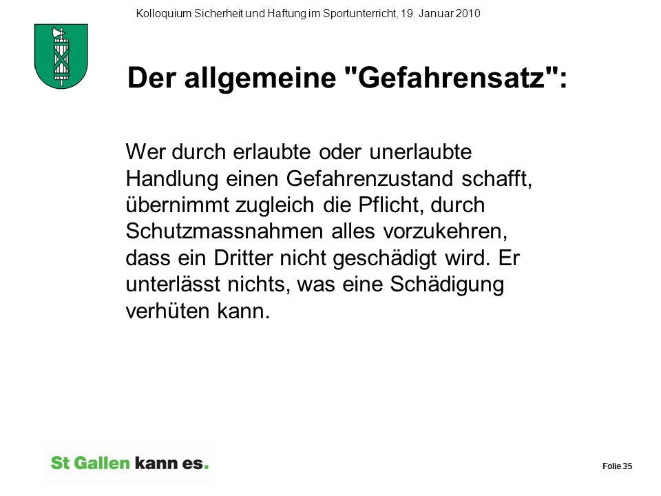 Folie 35 Kolloquium Sicherheit und Haftung im Sportunterricht, 19. Januar 2010 Folie 35 Der allgemeine