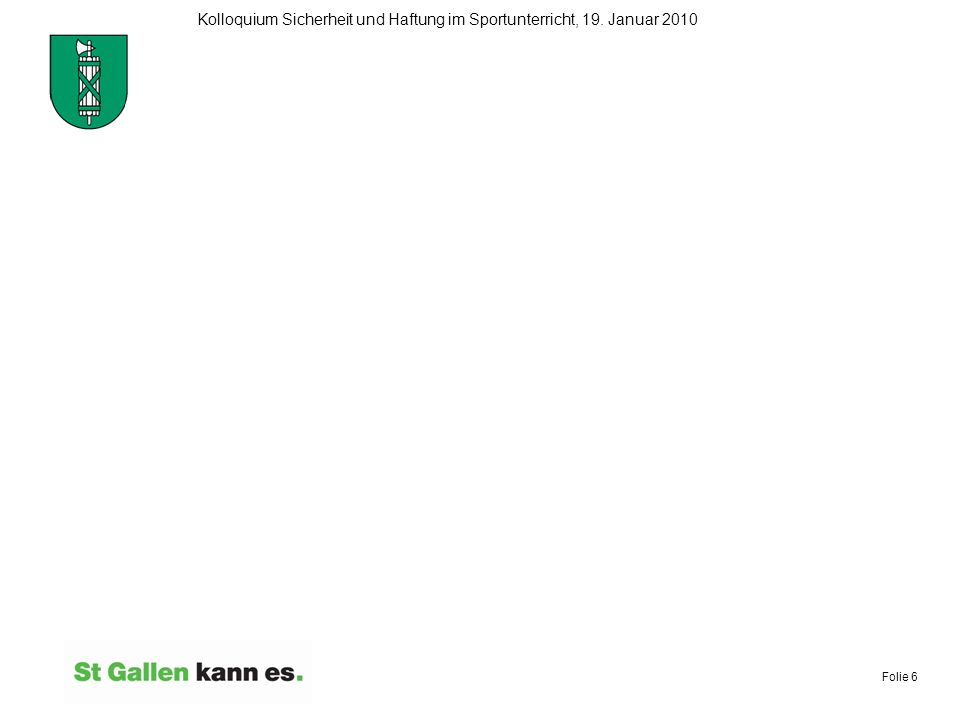 Folie 7 Kolloquium Sicherheit und Haftung im Sportunterricht, 19.