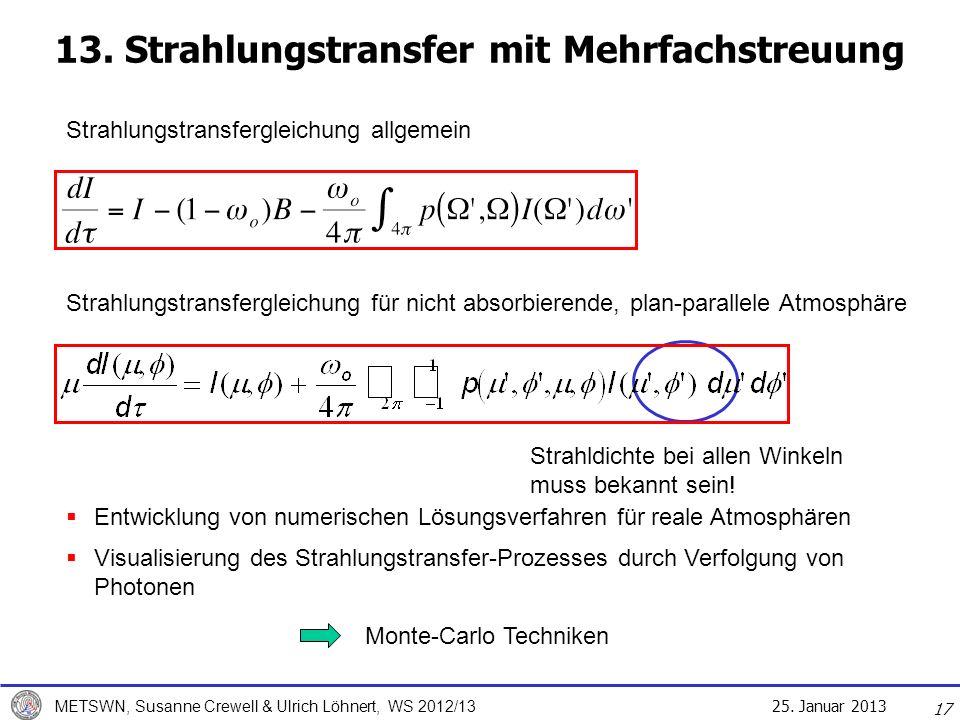 25. Januar 2013 METSWN, Susanne Crewell & Ulrich Löhnert, WS 2012/13 17 13. Strahlungstransfer mit Mehrfachstreuung Strahlungstransfergleichung für ni