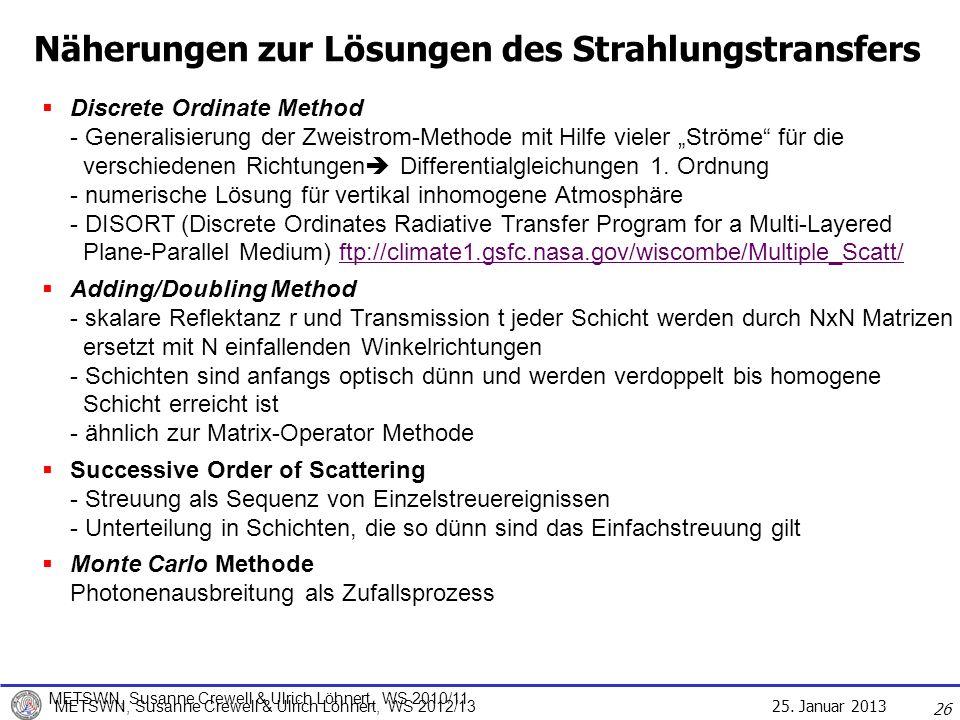 25. Januar 2013 METSWN, Susanne Crewell & Ulrich Löhnert, WS 2012/13 26 Discrete Ordinate Method - Generalisierung der Zweistrom-Methode mit Hilfe vie