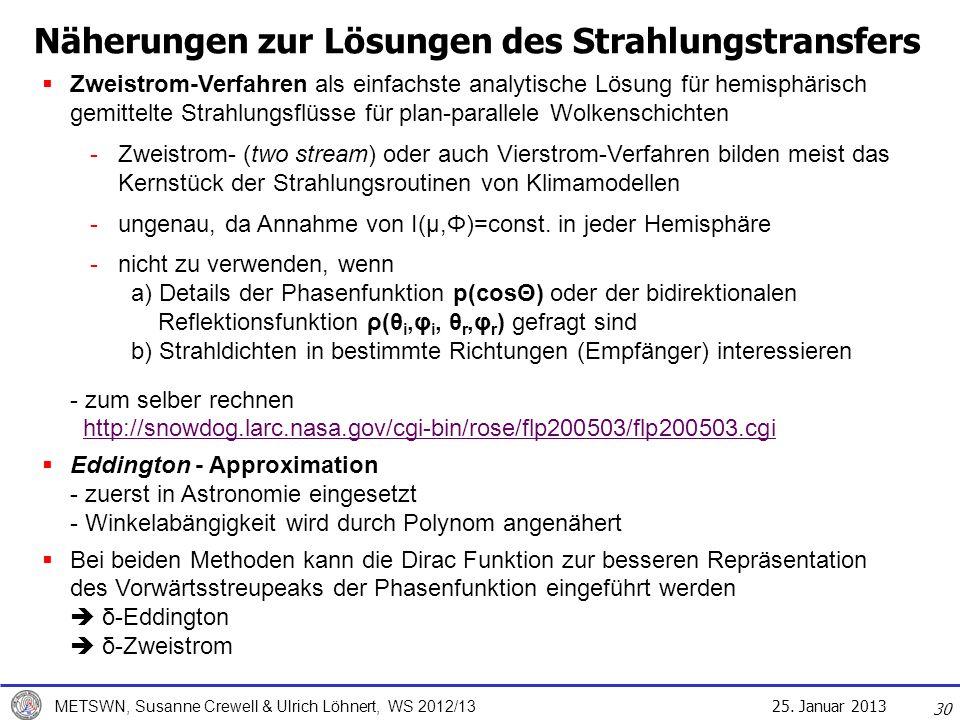25. Januar 2013 METSWN, Susanne Crewell & Ulrich Löhnert, WS 2012/13 Näherungen zur Lösungen des Strahlungstransfers 30 Zweistrom-Verfahren als einfac