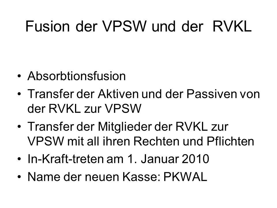 Fusion der VPSW und der RVKL Absorbtionsfusion Transfer der Aktiven und der Passiven von der RVKL zur VPSW Transfer der Mitglieder der RVKL zur VPSW mit all ihren Rechten und Pflichten In-Kraft-treten am 1.