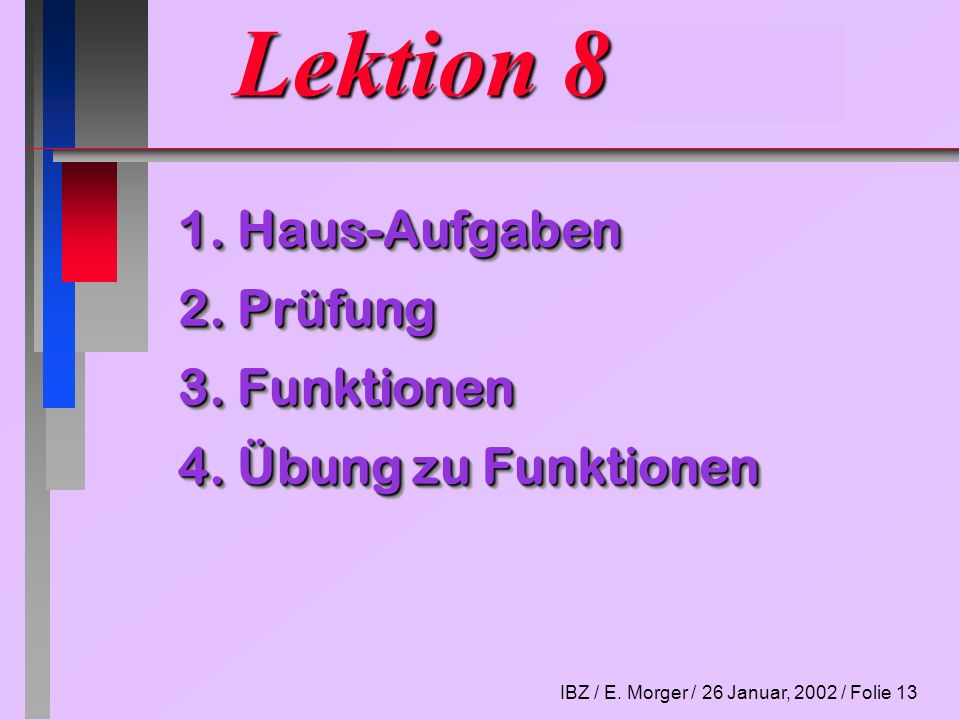 IBZ / E.Morger / 26 Januar, 2002 / Folie 13 Lektion 8 1.