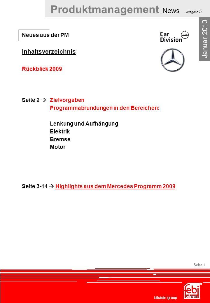 Produktmanagement News Ausgabe 5 bilstein group Seite 1 Neues aus der PM Inhaltsverzeichnis Rückblick 2009 Seite 2 Zielvorgaben Programmabrundungen in