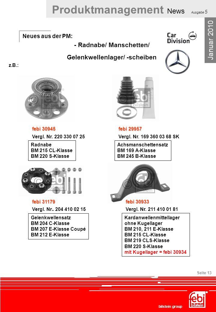 Produktmanagement News Ausgabe 5 bilstein group Seite 13 Neues aus der PM: - Radnabe/ Manschetten/ Gelenkwellenlager/ -scheiben Januar 2010 febi 30945