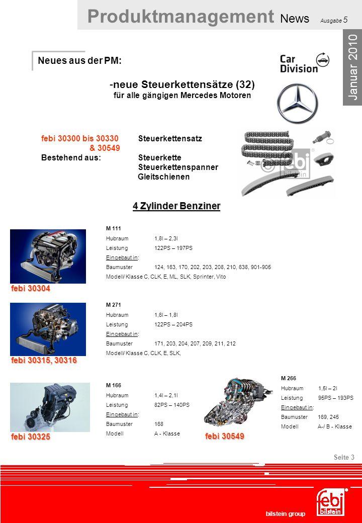 Produktmanagement News Ausgabe 5 bilstein group Seite 14 Neues aus der PM: - Keilrippenriemen (21) für alle gängigen Baureihen Januar 2010