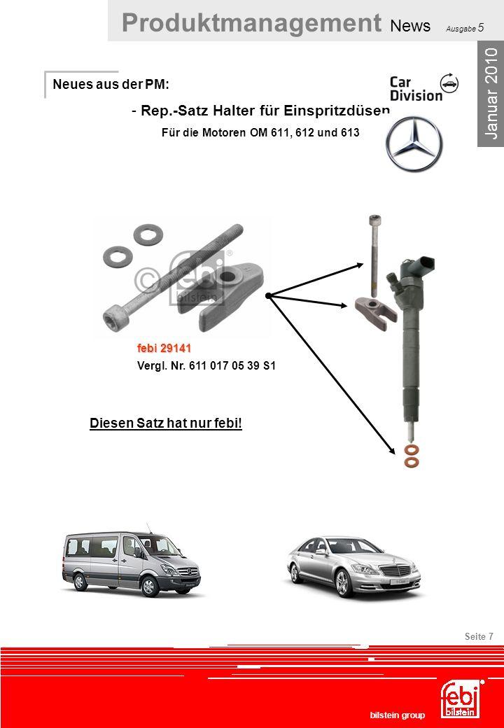 Produktmanagement News Ausgabe 5 bilstein group Seite 7 Neues aus der PM: - Rep.-Satz Halter für Einspritzdüsen Für die Motoren OM 611, 612 und 613 Ja
